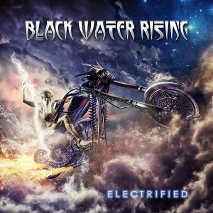 Black Water Rising Electrified Album Art